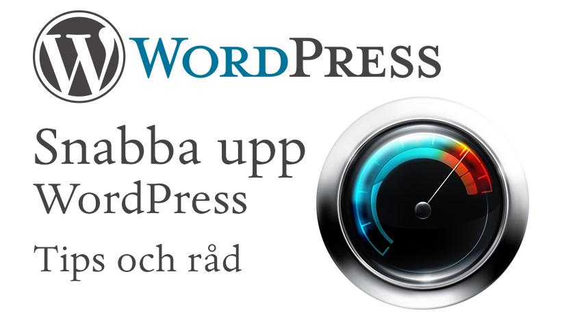 Snabba upp en wordpress hemsida